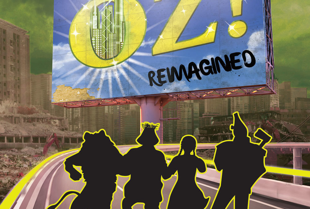 Oz!: Reimagined COMING SOON!