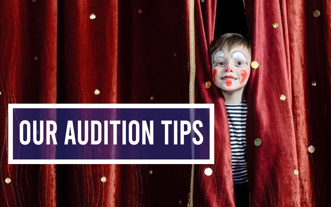Our Audition Tips