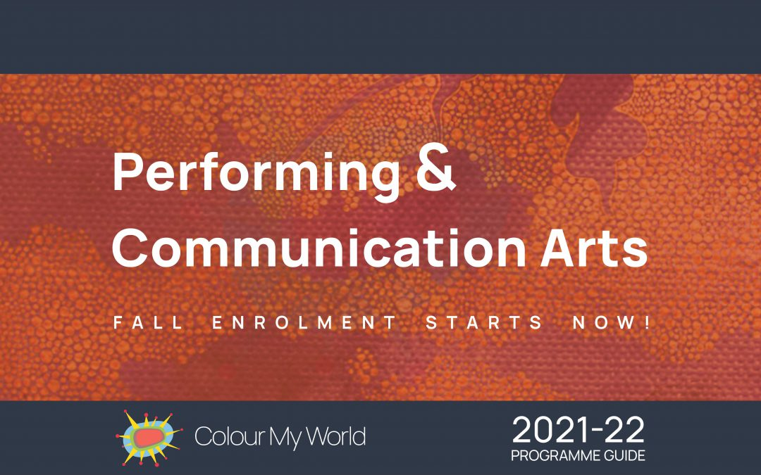 Colour My World Performing & Communication Arts Programme Guide – Fall 2021